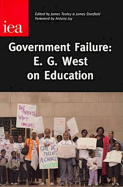Government Failure: E. G. West on Education