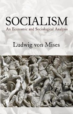 Socialism: An Economic and Sociological Analysis