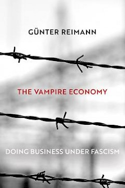 The Vampire Economy: Doing Business Under Fascism