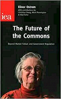 The Future of the Commons – Beyond Market Failure and Government Regulation
