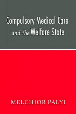 Compulsory Medical Care and the Welfare State