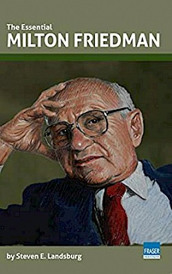 The Essential Milton Friedman