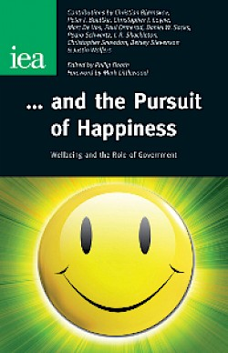 … and the Pursuit of Happiness: Wellbeing and the Role of Government